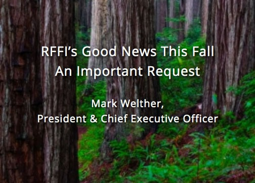 RFFI's Good News This Fall & An Important Request